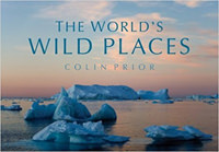 The World's Wild Places: Written by Colin Prior, 2006 Edition, Publisher: Constable