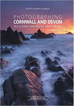 Photographing Cornwall and Devon: Including Dartmoor and Exmoor