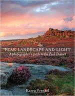 Peak Landscape and Light: A Photographer's Guide to the Peak District