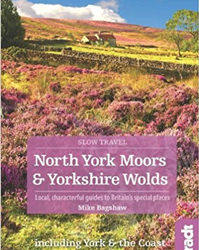 North York Moors & Yorkshire Wolds: Local, characterful guides to Britain's Special Places