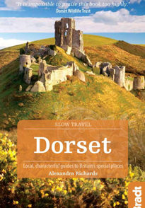 Dorset: Local, characterful guides to Britain's Special Places (Bradt Travel Guides)
