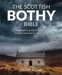 Scottish Bothy Bible: The complete guide to Scotland s bothies and how to reach them