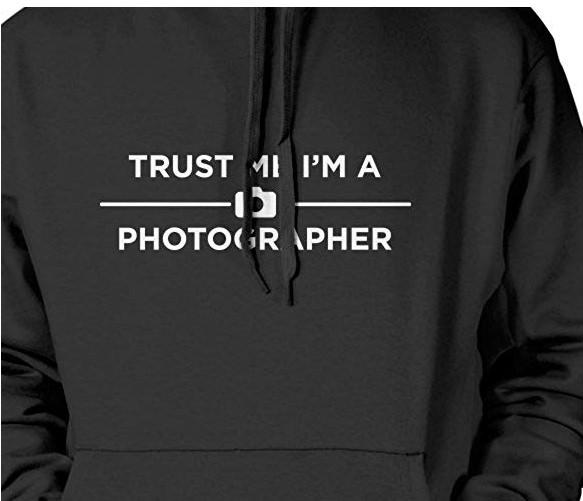 Trust Me I am a Photographer Hoodie