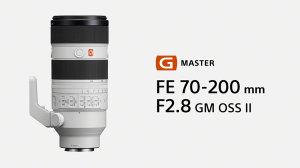 Sony Introduce FE 70-200mm F/2.8 GM OSS II Telephoto Zoom Lens
