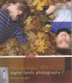 Step-by-Step Digital Family Photography