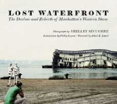 The Lost Waterfront: The Decline and Rebirth of Manhattan's Western Shore