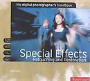 Special Effects, Retouching and Restoration (The Digital Photographer's Handbook)