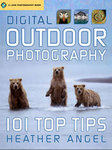 Digital Outdoor Photography - 101 Top Tips