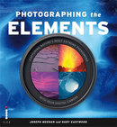 Photographing the Elements: Capturing Nature's Most Extreme Phenomena