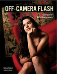 Off Camera Flash: Techniques for Digital Photographers