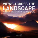 Views Across The Landscape - An Essential Guide To Landscape Photography