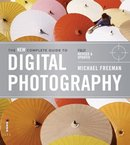 The New Complete Guide To Digital Photography