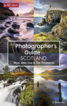 The Photographer's Guide To Scotland