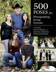 500 Poses for Photographing Group Portraits