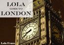 Lola Goes To London