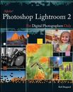 Adobe Photoshop Lightroom 2 for Digital Photographers only.