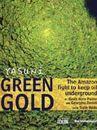 Yasuni Green Gold: The Amazon Fight to Keep Oil Underground