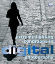 Extreme Lighting Conditions in Digital Photography
