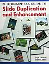 Photographers guide to Slide Duplicating and Enhancement