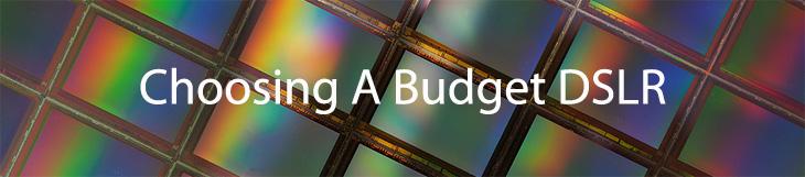 choosing a budget DSLR