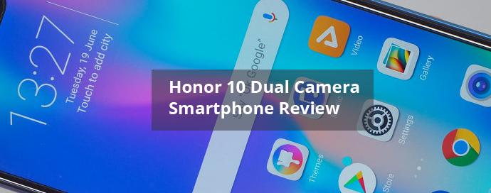 Honor 10 Dual Camera Smartphone Review