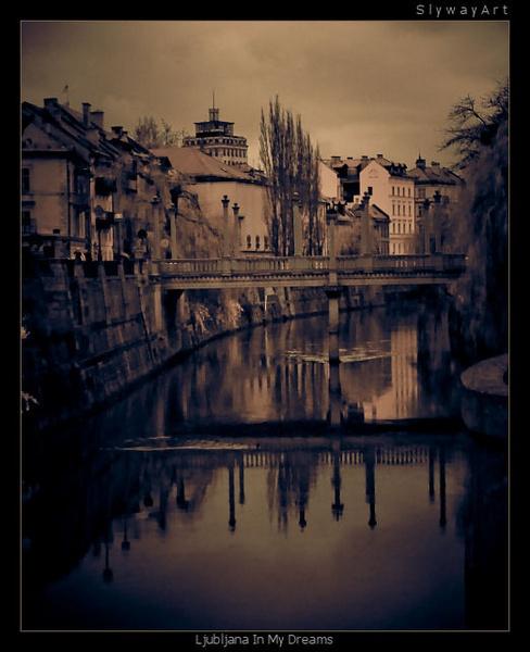 Ljubljana In My Dreams by Silvijo