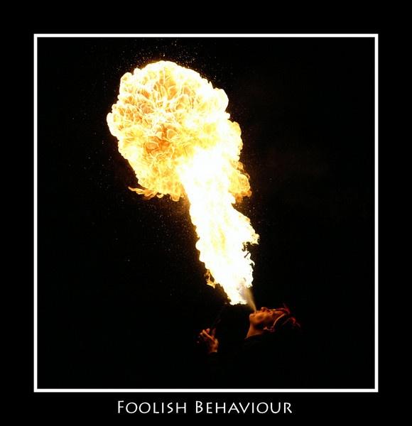 Foolish Behaviour by mikeyjuggler
