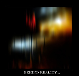 behind reality...